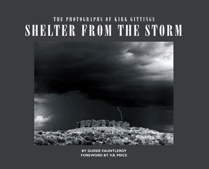 SHELTER FROM THE STORM: THE PHOTOGRAPHS OF KIRK GITTINGS, 2005: 87  photographs by